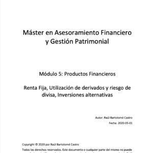 Productos financieros de renta fija, utilización de derivados, riesgo de divisa e inversiones alternativas